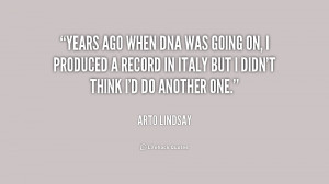 Years ago when DNA was going on, I produced a record in Italy but I ...