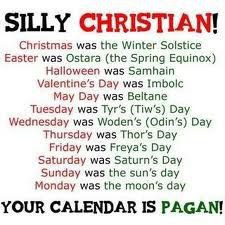 ALL those holidays have their pagan origins.