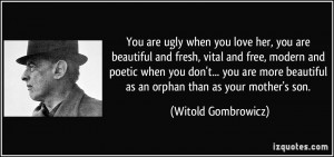 quote-you-are-ugly-when-you-love-her-you-are-beautiful-and-fresh-vital ...