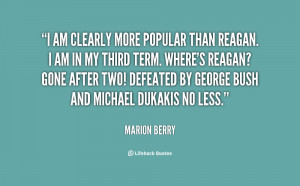 quote-Marion-Berry-i-am-clearly-more-popular-than-reagan-101884.png