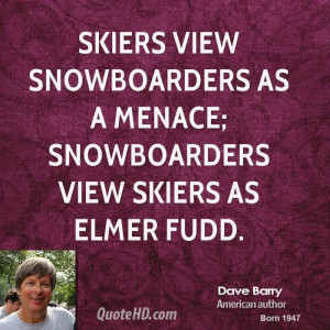 dave barry dave barry skiers view snowboarders as a menace.jpg