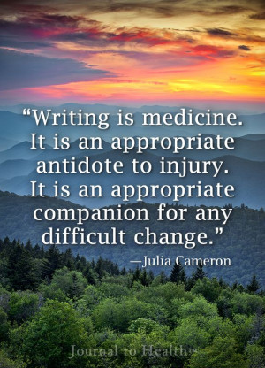 Julia Cameron quote | Discover how the healing power of writing can ...