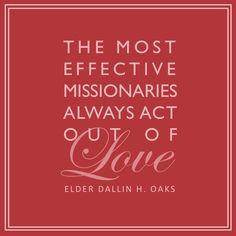 "... of love."" – Elder Dallin H. Oaks #everydaymissionaries #LDS #love"