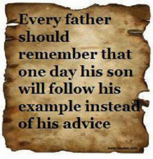Parents quotes-Every Father should remember that
