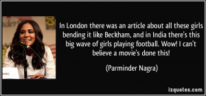 ... girls playing football. Wow! I can't believe a movie's done this