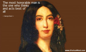 ... who thinks and acts best of all - George Sand Quotes - StatusMind.com