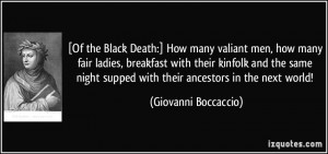 Of the Black Death:] How many valiant men, how many fair ladies ...