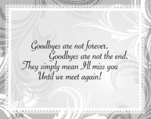 ... simply mean Until We meet Again..... Grief. Death. Loss. Rest in Peace