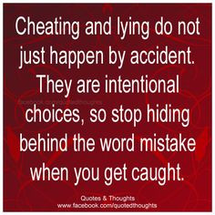 Cheating and lying do not just happen by accident. They are ...