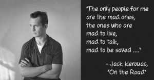 Only The Mad Ones Jack Kerouac Posters