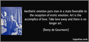 Aesthetic emotion puts man in a state favorable to the reception of ...