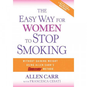 The Easy Way for Women to Stop Smoking: A Revolutionary Approach Using ...