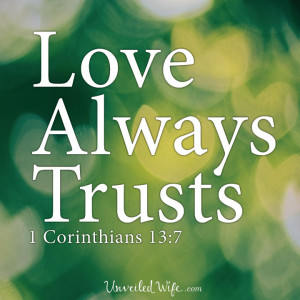Love My Future Wife Quotes Love always trusts why is