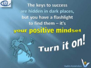 POSITIVE MINDSET quotes Vadim Kotelnikov - Turn it on! Flashlight to ...