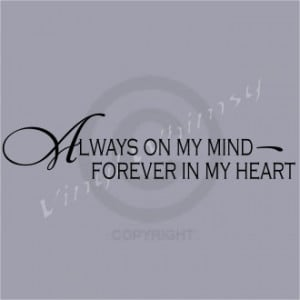 Vinyl Wall Art - Quote - Always On My Mind Forever In My Heart - Vinyl ...