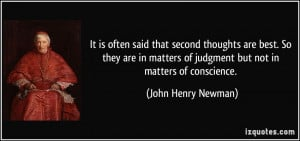 ... of judgment but not in matters of conscience. - John Henry Newman