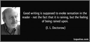 Good writing is supposed to evoke sensation in the reader - not the ...