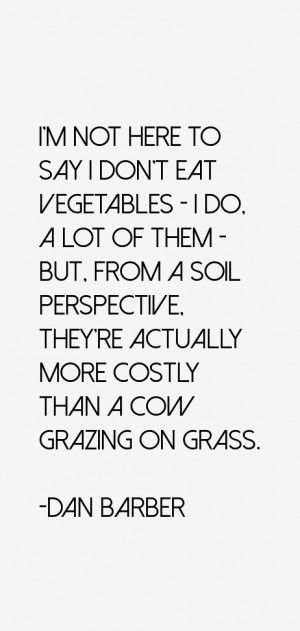 not here to say I don't eat vegetables - I do, a lot of them - but ...