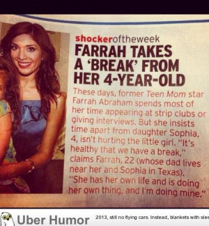 Teenage Mother Quotes Tumblr Teen mom farrah abraham