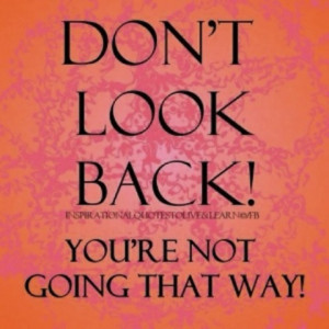Do not look back English quotes