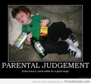 Parental Judgement » Drunk on Drank