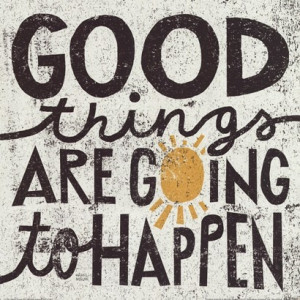 Good Things Are Going To Happen by Michael Mullen