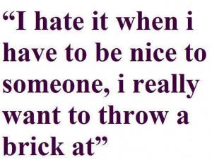hate it when…