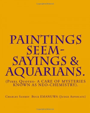 PAINTINGS SEEM- SAYINGS & Aquarians.: (Pixel Quotes- A CARE OF ...