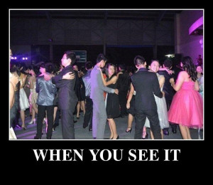 ... you see it // Tags: When you see it - School dance // August, 2013