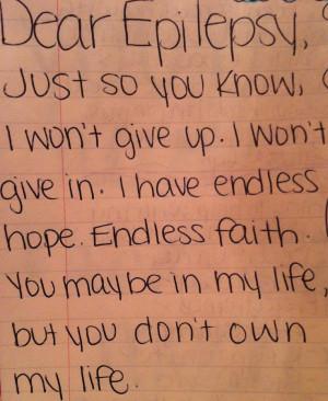 have epilepsy, epilepsy doesn't have me