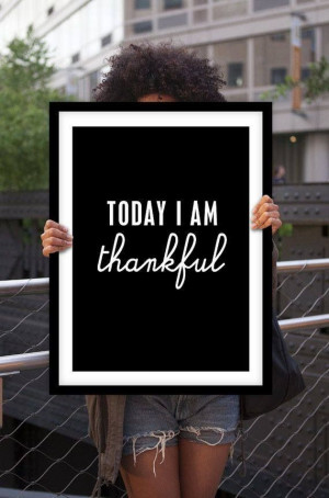 Today I am Thankful for _____?