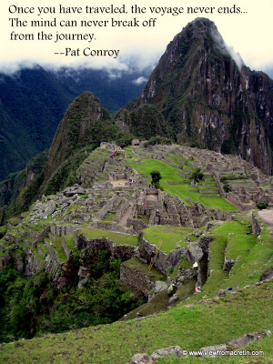 The Inspiration Series – Machu Picchu, Quote by Pat Conroy