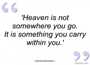 heaven is not somewhere you go