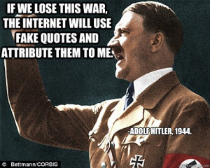and attribute them to me. -Adolf Hitler, 1944. Angry Hitler Quotes