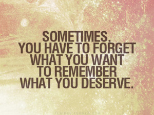sometimes+you+have+to+forget+what+you+want+to+remember+what+you ...