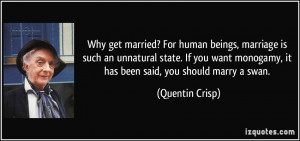 Why get married? For human beings, marriage is such an unnatural state ...