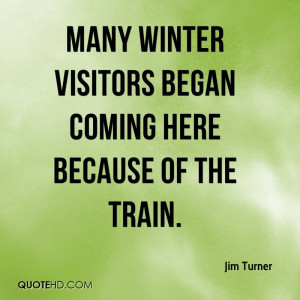 Winter is Here Quotes Many Winter Visitors Began Coming Here Because ...