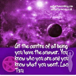 ... of all being you have the answer. Lao Tzu positive inspirational quote