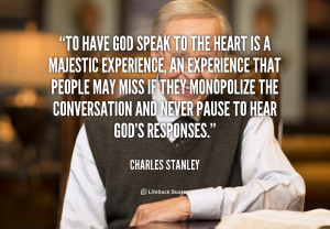 Quote Charles Stanley To Have God Speak The Heart 104155png