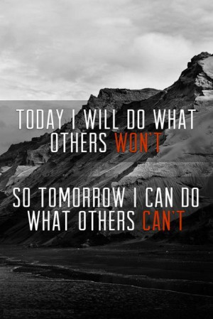 ... won't, so tomorrow I can accomplish what others can't. - Jerry Rice