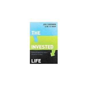 The Invested Life Rosenberg Joel C Koshy T E