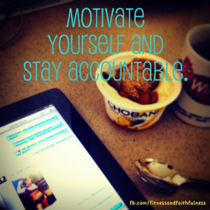 you motivated and accountable with your healthy eating and exercise ...