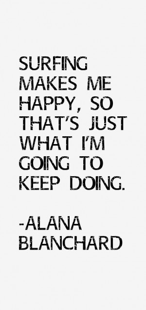 Return To All Alana Blanchard Quotes