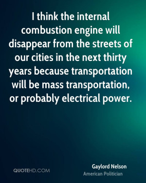 think the internal combustion engine will disappear from the streets ...