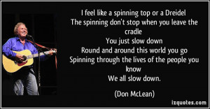 Spinning Quotes I feel like a spinning top or