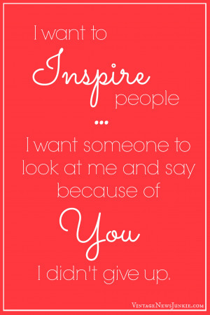 want-to-inspire-people-quote.jpg
