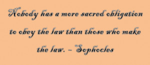 ... playwright Sophocles discusses the sacred obligation of lawmakers