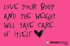 http://www.sparkpeople.com/assets/quote_images/loveyourbody.jpg