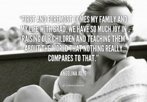 quote-Angelina-Jolie-first-and-foremost-comes-my-family-and-1590.png