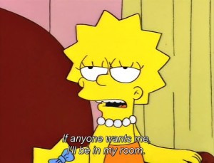 ... Lisa Simpson. Watch out, y'all. I take The Simpsons very seriously